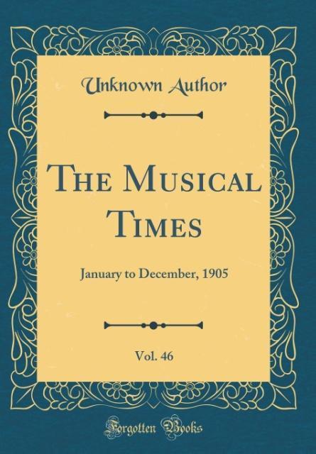 The Musical Times, Vol. 46 als Buch von Unknown...