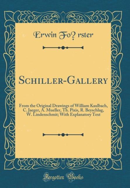 Schiller-Gallery als Buch von Erwin Fo´rster