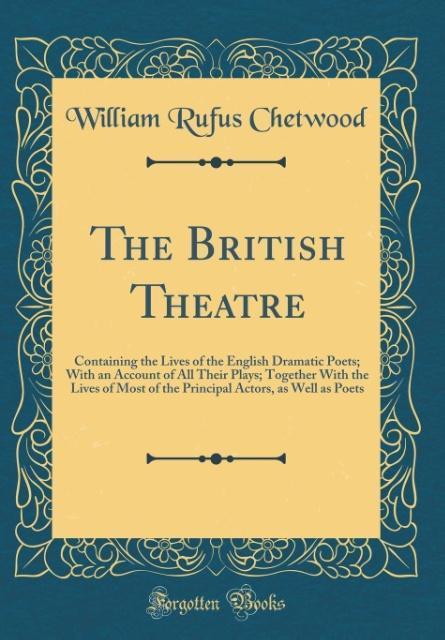 The British Theatre als Buch von William Rufus ...