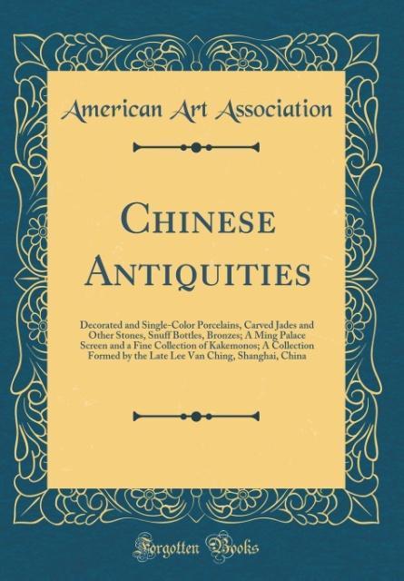 Chinese Antiquities als Buch von American Art A...