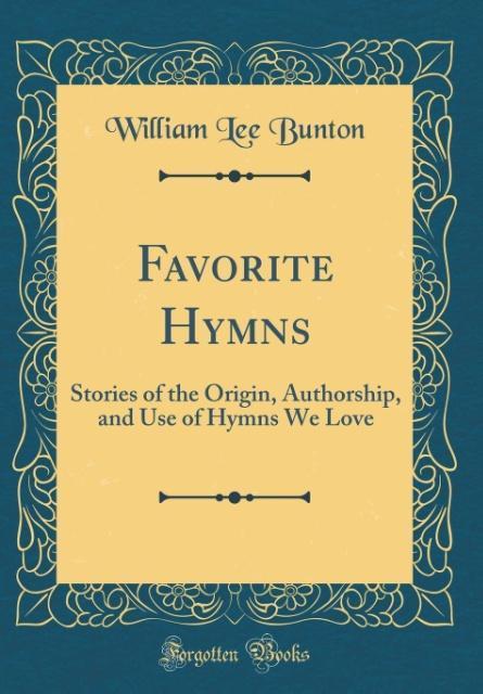 Favorite Hymns als Buch von William Lee Bunton