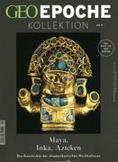 GEO Epoche Kollektion 09/2017 - Maya, Inka, Azteken
