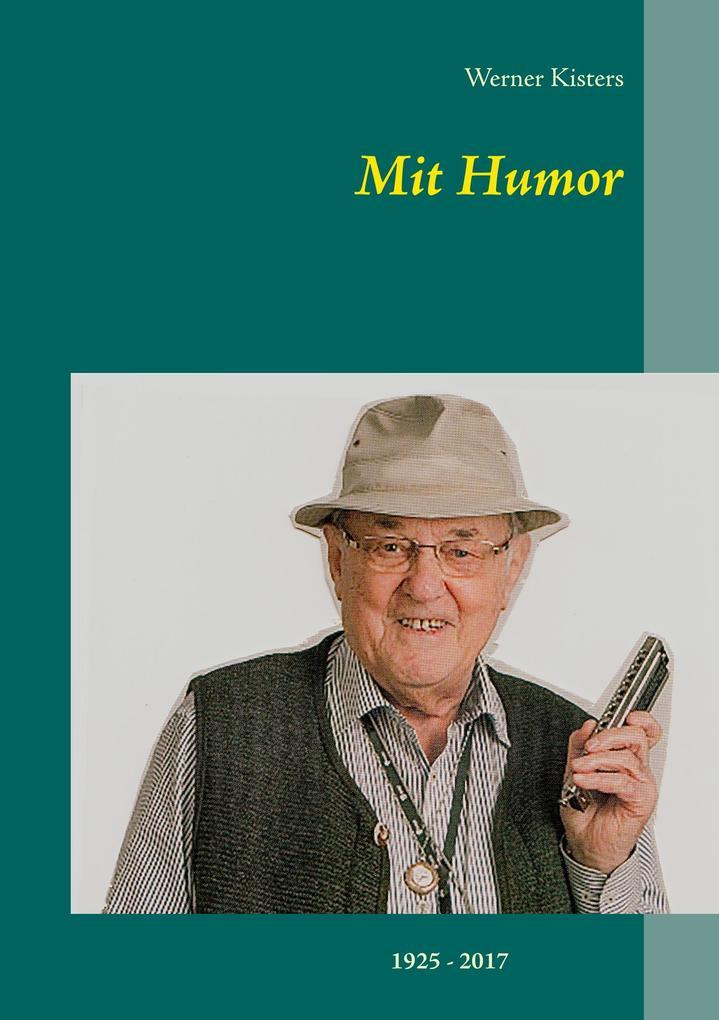 Mit Humor als Buch von Werner Kisters