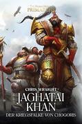 The Horus Heresy - Jaghatai Khan - Der Kriegsfalke von Chogoris