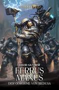 Ferrus Manus - Der Gorgone von Medusa