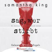 [Samantha King: Sag, wer stirbt (Gekürzt)]