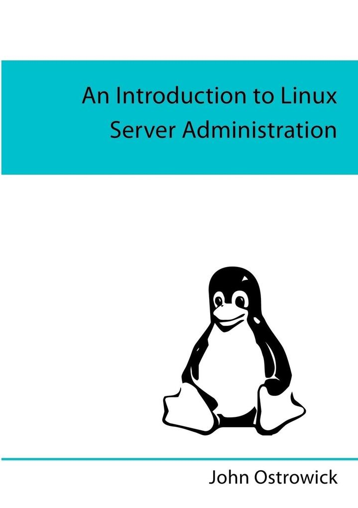 An Introduction to Linux Server Administration ...