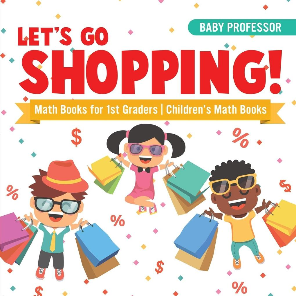 Let´s Go Shopping! - Math Books for 1st Graders...