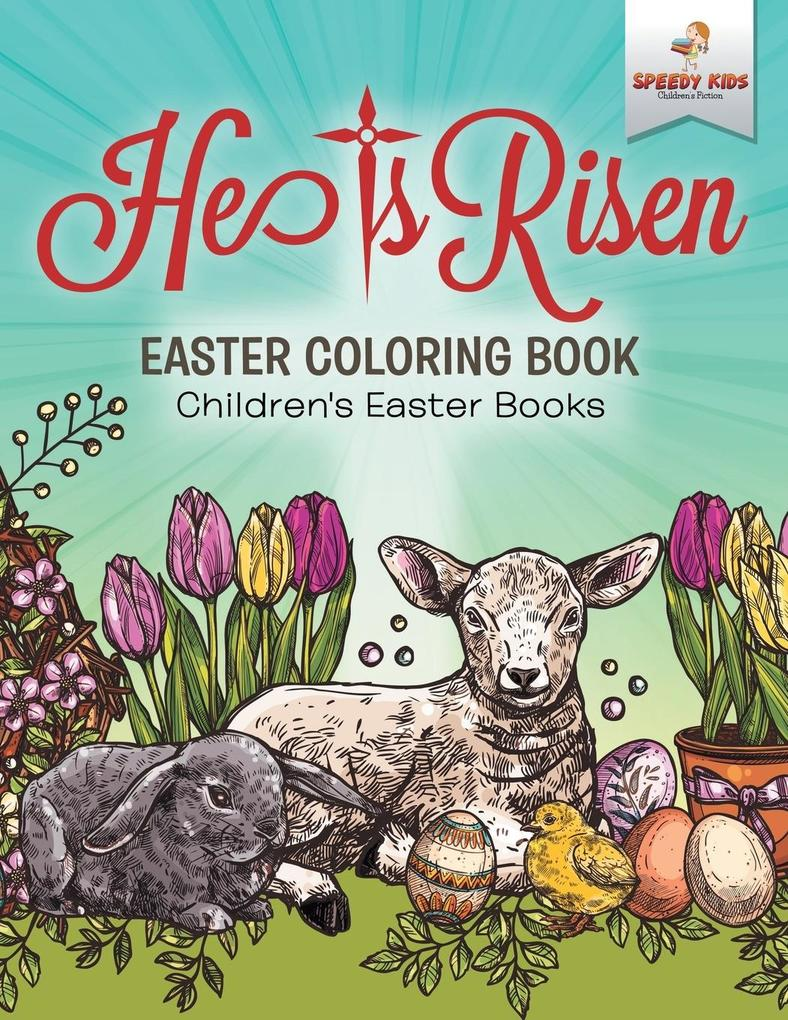 He Is Risen! Easter Coloring Book Children´s Ea...