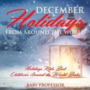 December Holidays from around the World - Holidays Kids Book | Children's Around the World Books