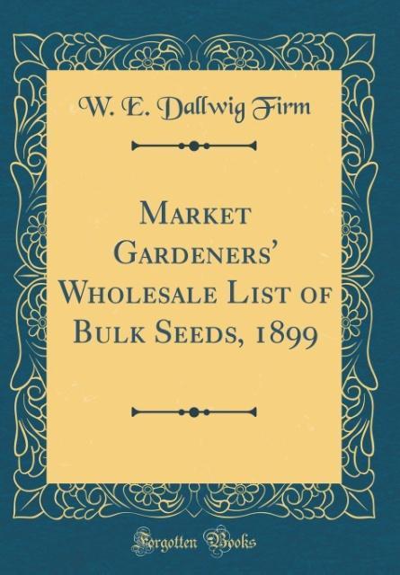 Market Gardeners´ Wholesale List of Bulk Seeds,...