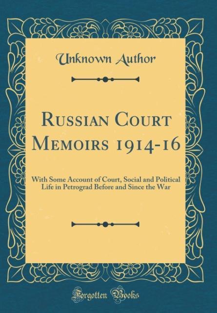 Russian Court Memoirs 1914-16 als Buch von Unkn...