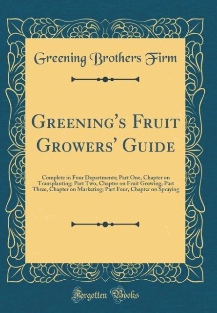 Greening´s Fruit Growers´ Guide als Buch von Gr...