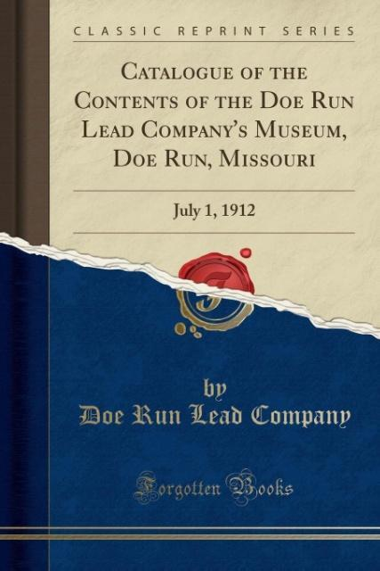 Catalogue of the Contents of the Doe Run Lead C...