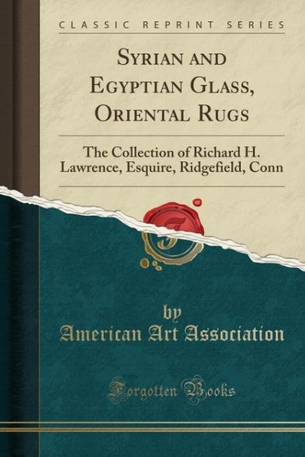 Syrian and Egyptian Glass, Oriental Rugs als Ta...