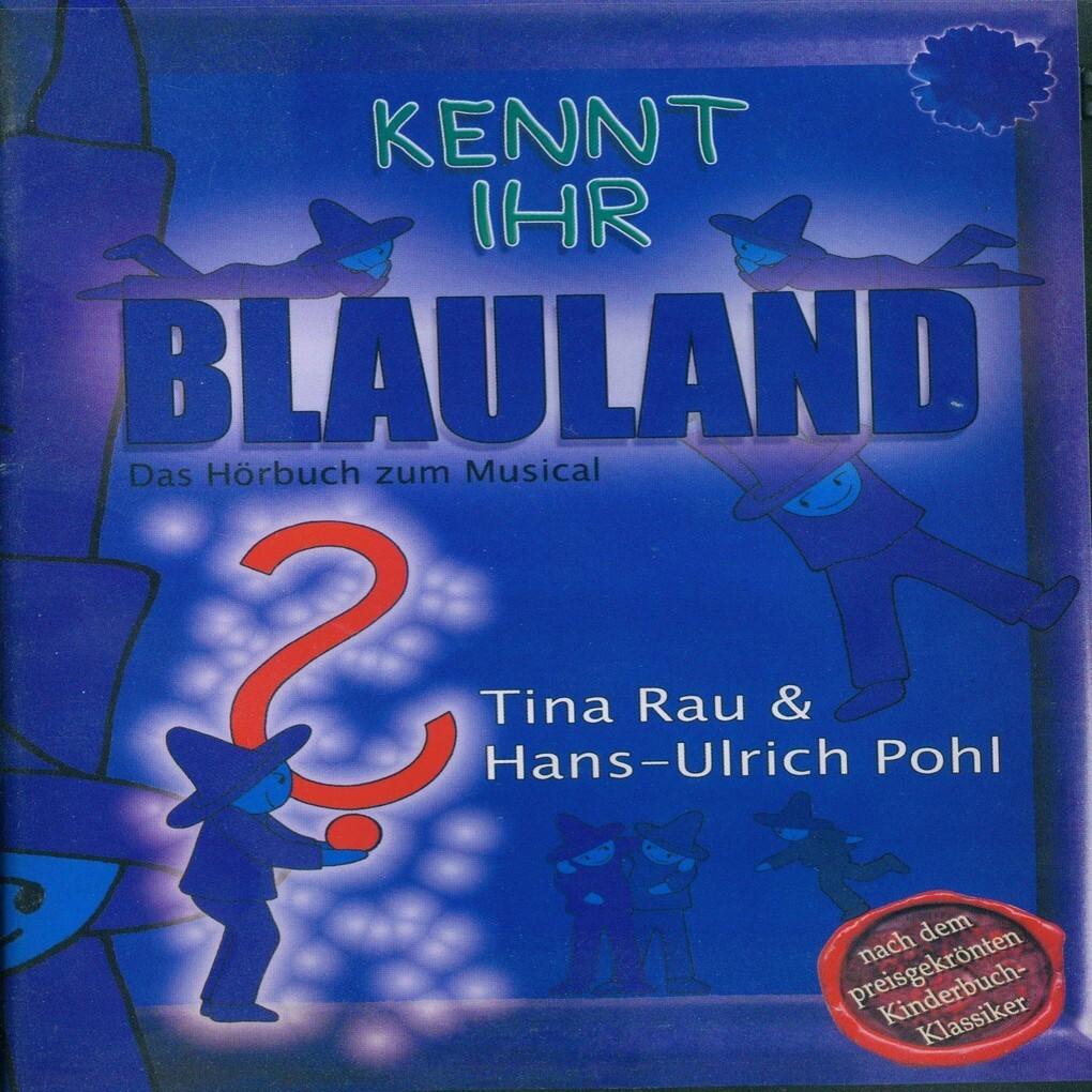 Kennt Ihr Blauland - Das Hörbuch zum Musical al...