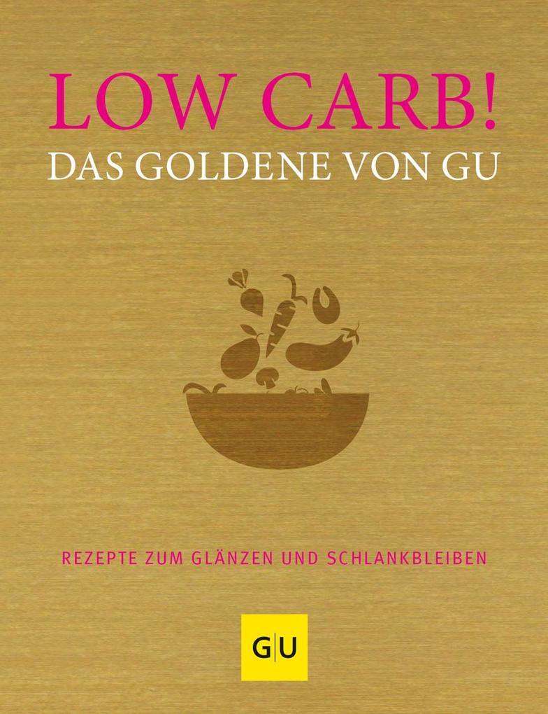 Low Carb! Das Goldene von GU als Buch