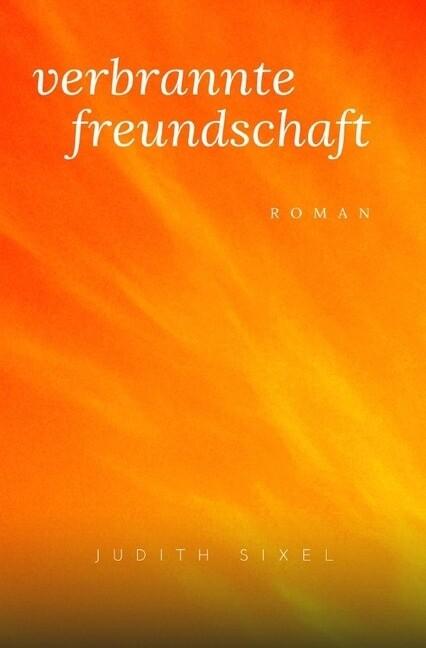 Verbrannte Freundschaft als Buch