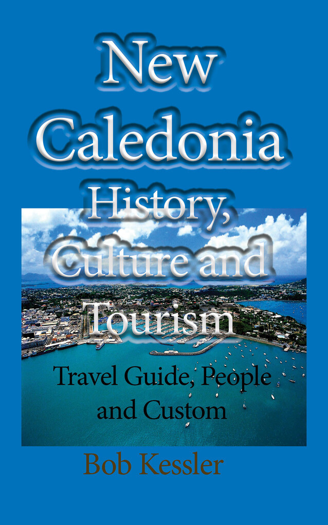 New Caledonia History, Culture and Tourism: Tra...