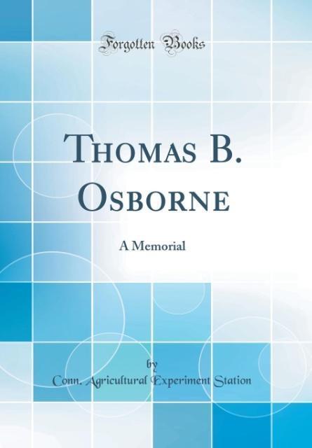 Thomas B. Osborne als Buch von Conn. Agricultur...