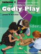 Godly Play Volume 1: How to Lead Godly Play Lessons