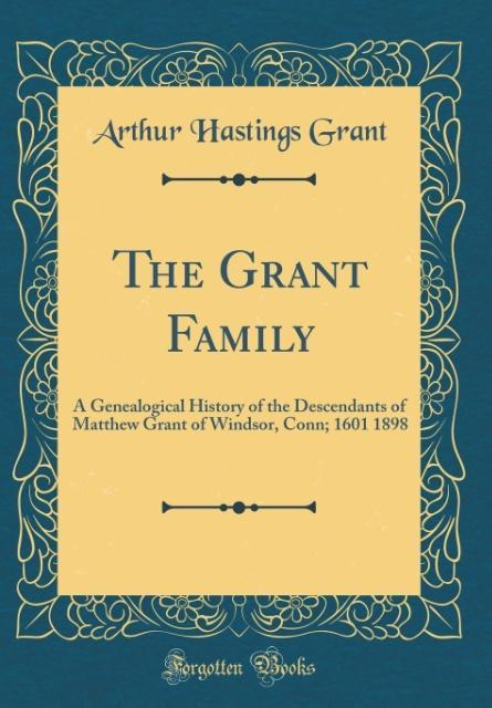 The Grant Family als Buch von Arthur Hastings G...