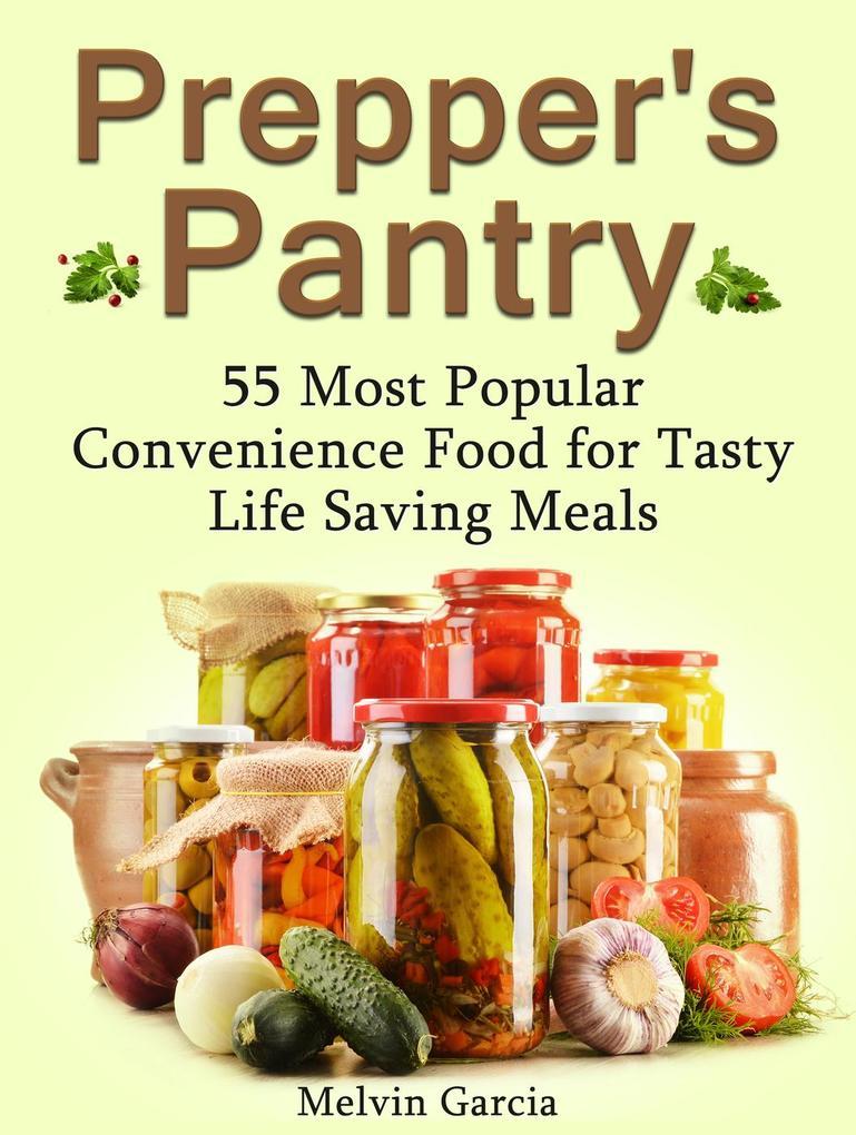 Prepper´s Pantry: 55 Most Popular Convenience F...