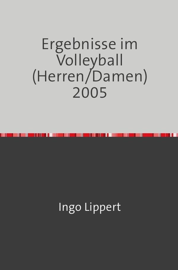 Ergebnisse im Volleyball (Herren/Damen) 2005 als Buch