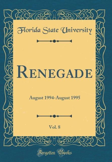 Renegade, Vol. 8 als Buch von Florida State Uni...