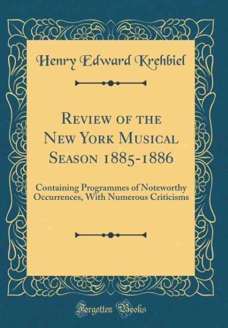 Review of the New York Musical Season 1885-1886...