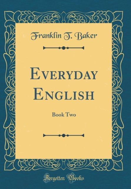 Everyday English als Buch von Franklin T. Baker