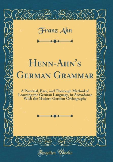 Henn-Ahn´s German Grammar als Buch von Franz Ahn