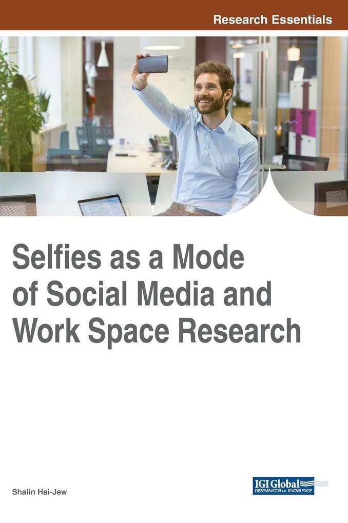 Selfies as a Mode of Social Media and Work Spac...