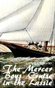 The Mercer Boys' Cruise in the Lassie (Capwell Wyckoff) (Literary Thoughts Edition)