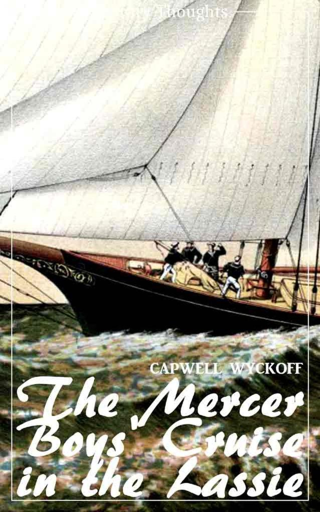The Mercer Boys' Cruise in the Lassie (Capwell Wyckoff) (Literary Thoughts Edition) als eBook epub