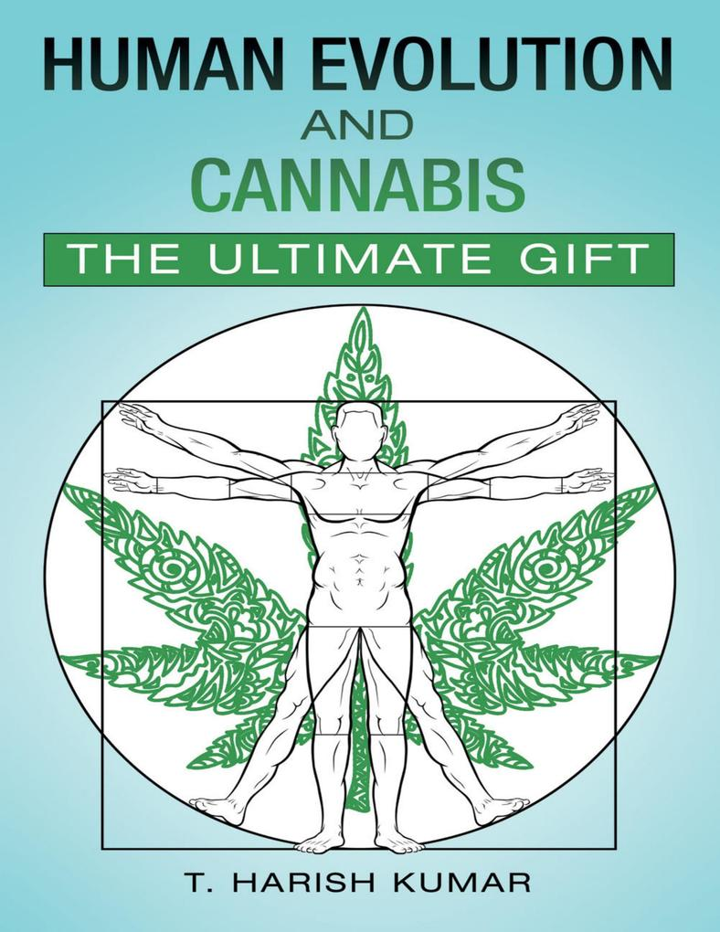 Human Evolution and Cannabis: The Ultimate Gift...