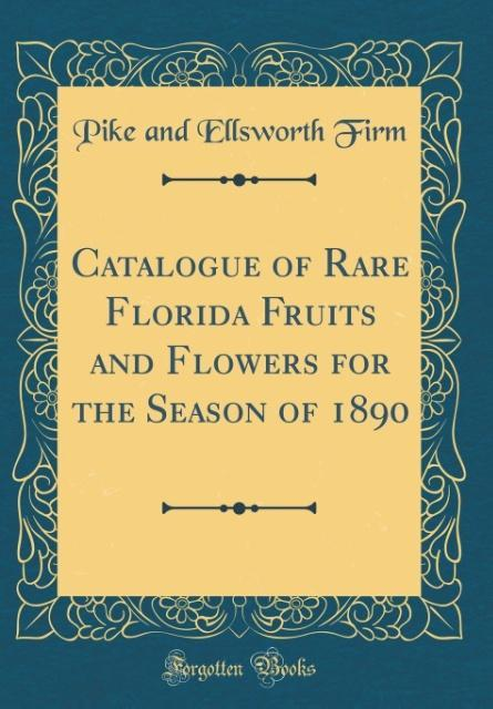 Catalogue of Rare Florida Fruits and Flowers fo...