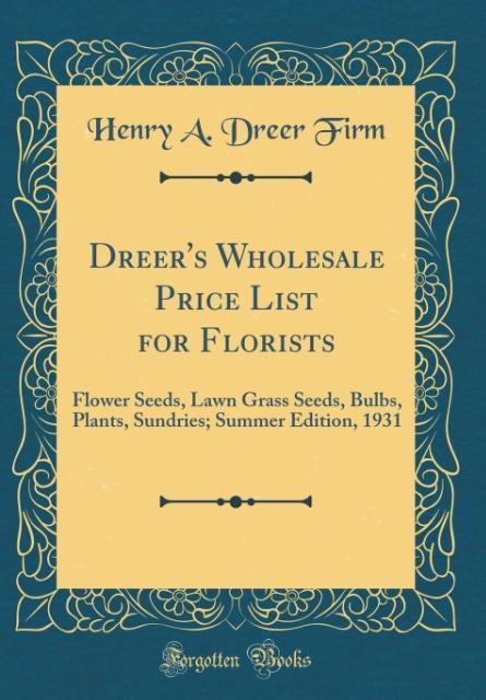 Dreer´s Wholesale Price List for Florists als B...