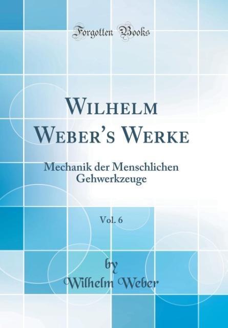 Wilhelm Weber´s Werke, Vol. 6 als Buch von Wilh...