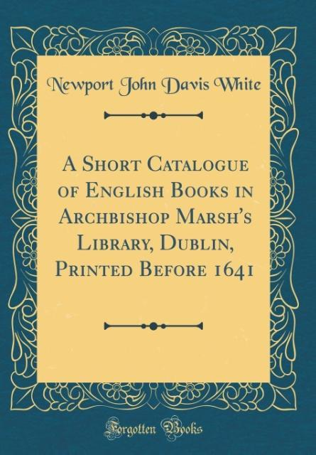 A Short Catalogue of English Books in Archbisho...