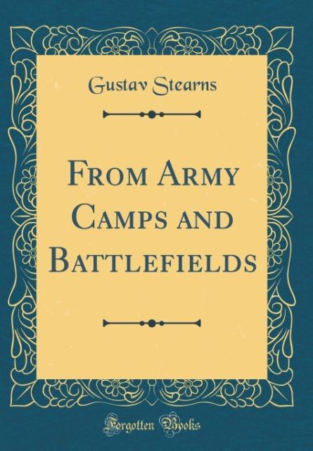 From Army Camps and Battlefields (Classic Repri...