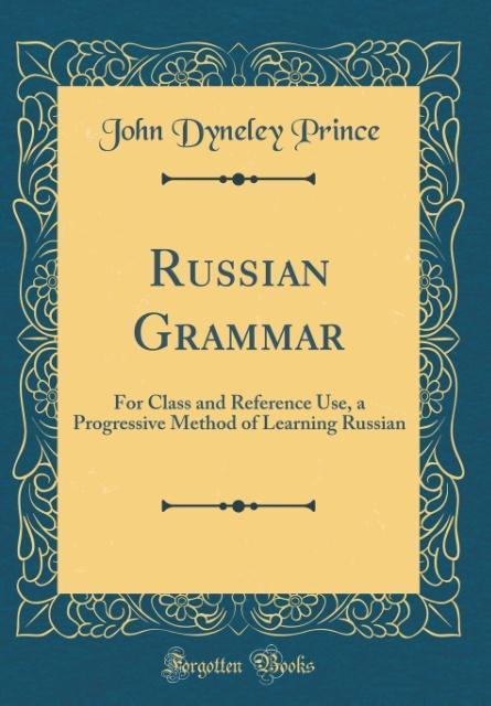 Russian Grammar als Buch von John Dyneley Prince