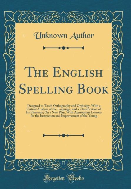 The English Spelling Book als Buch von Unknown ...