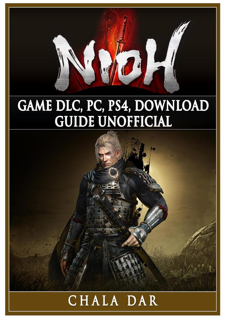 Nioh Game DLC, PC, PS4, Download Guide Unoffici...