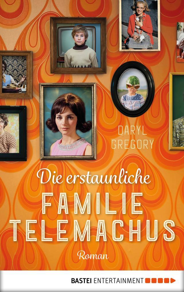 Die erstaunliche Familie Telemachus als eBook