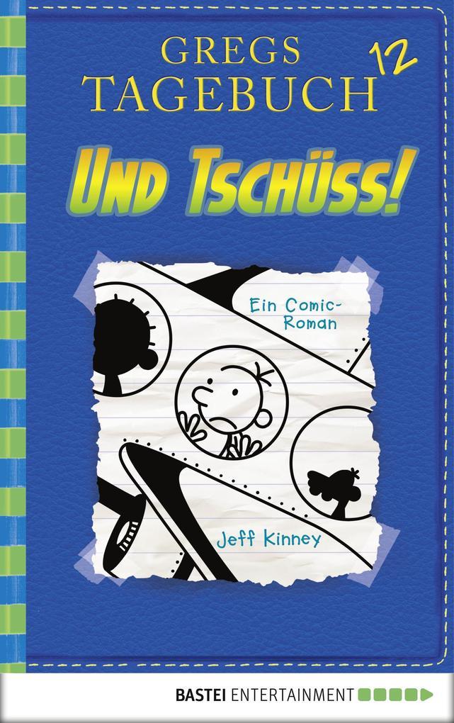 Gregs Tagebuch 12 - Und tschüss! als eBook