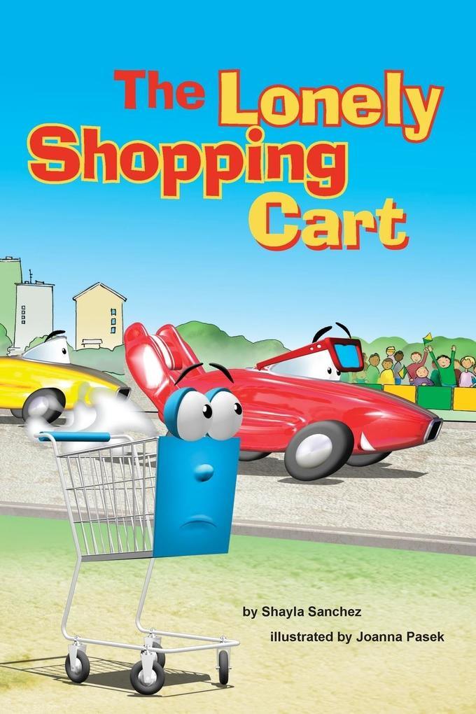 The Lonely Shopping Cart als Taschenbuch von Sh...