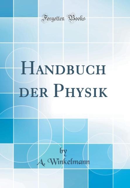 Handbuch der Physik (Classic Reprint) als Buch ...