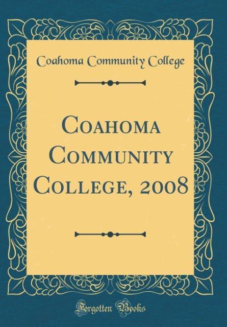 Coahoma Community College, 2008 (Classic Reprin...