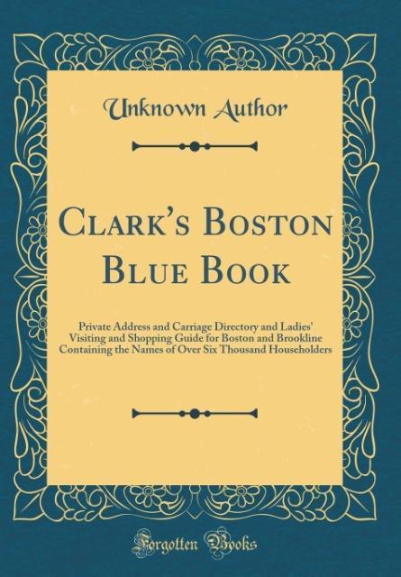 Clark´s Boston Blue Book als Buch von Unknown A...